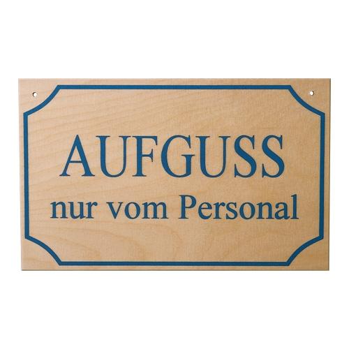 """Schild """"Aufguss nur vom Personal"""""""